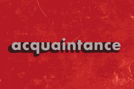 acquaintance: palabra vector conocido en rojo muro de hormig�n Vectores