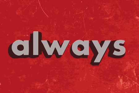 always: always vector word on red concrete wall Illustration