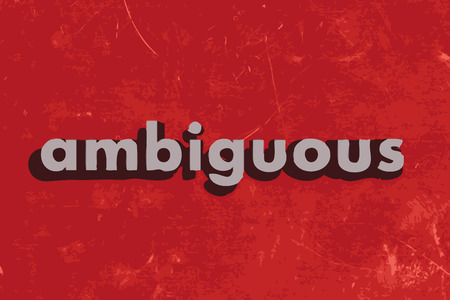 ambiguous: ambiguous vector word on red concrete wall