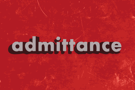 admittance: admittance vector word on red concrete wall