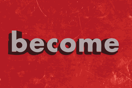 become: become vector word on red concrete wall Illustration
