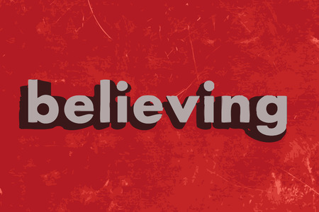 believing: believing vector word on red concrete wall