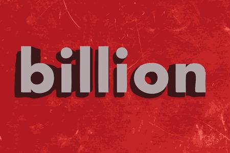 billion: billion vector word on red concrete wall Illustration