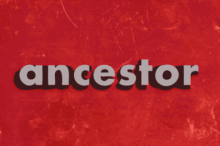 ancestor: ancestor vector word on red concrete wall