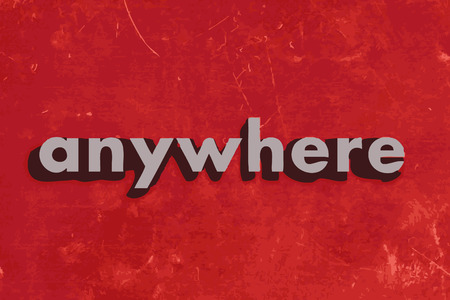 anywhere: anywhere vector word on red concrete wall