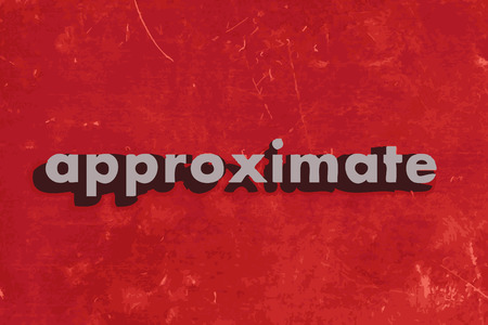 approximate: approximate vector word on red concrete wall