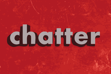chatter: chatter vector word on red concrete wall