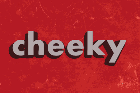 cheeky: cheeky vector word on red concrete wall