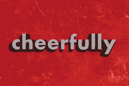 cheerfully: cheerfully vector word on red concrete wall