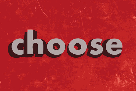 choose: choose vector word on red concrete wall
