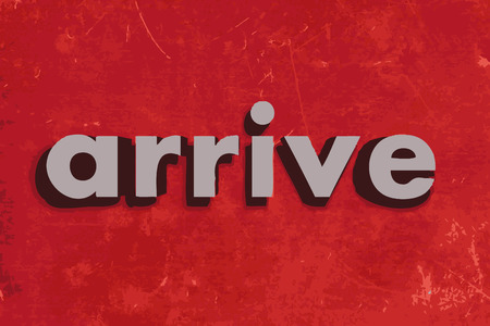 arrive: arrive vector word on red concrete wall Illustration