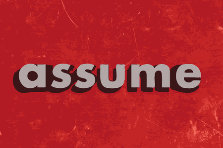 assume: assume vector word on red concrete wall