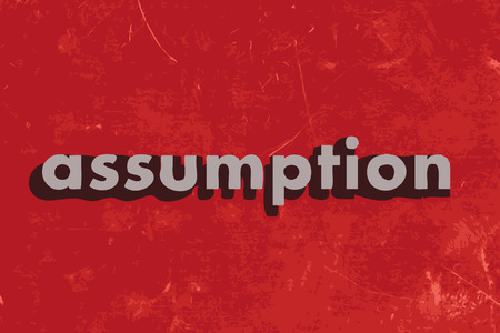 assumption: assumption vector word on red concrete wall