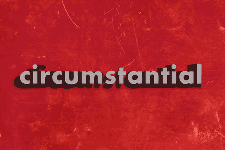 circumstantial: circumstantial vector word on red concrete wall