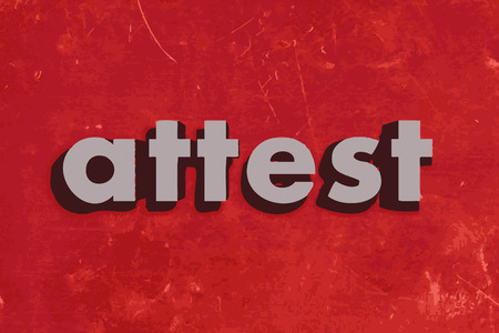 attest: attest vector word on red concrete wall