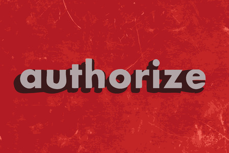 authorize: authorize vector word on red concrete wall