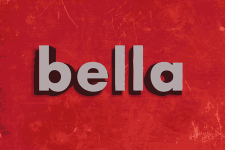 bella: bella vector word on red concrete wall Illustration