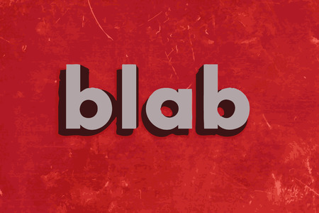 blab: blab vector word on red concrete wall
