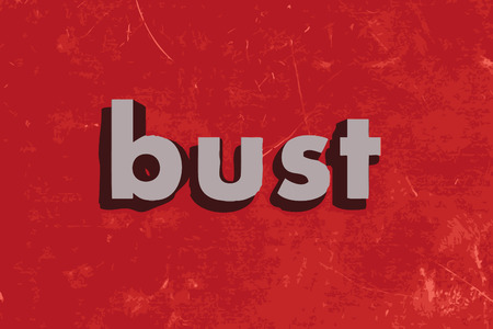 bust: bust vector word on red concrete wall