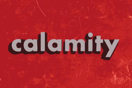 calamiteit: calamiteit vector woord op de rode betonnen muur Stock Illustratie
