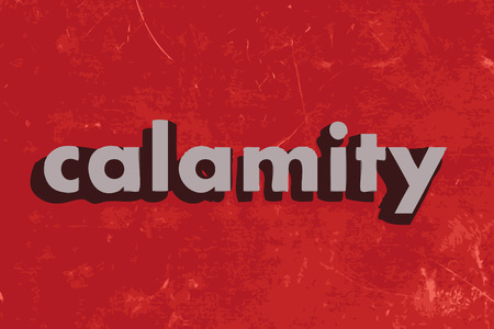 calamity: calamity vector word on red concrete wall