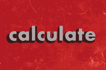 calculate: calculate vector word on red concrete wall