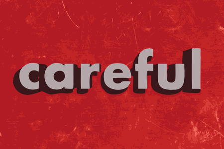 careful: careful vector word on red concrete wall Illustration