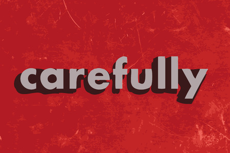 carefully: carefully vector word on red concrete wall Illustration