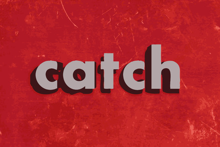 catch: catch vector word on red concrete wall Illustration