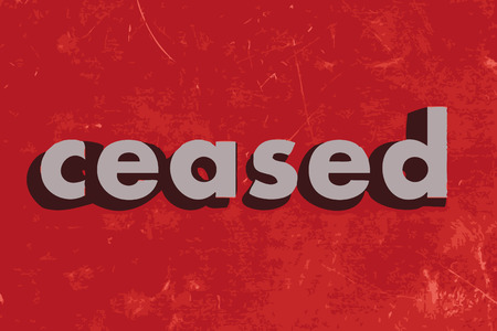 ceased: ceased vector word on red concrete wall