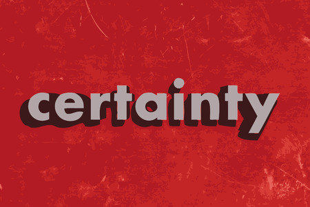 certainty: certainty vector word on red concrete wall