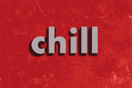chill: chill vector word on red concrete wall