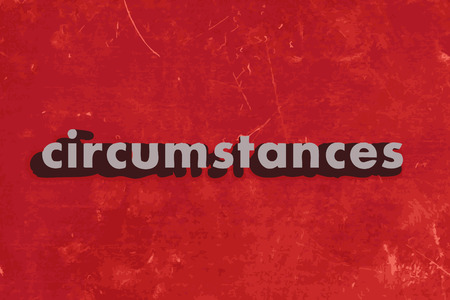 circumstances: circumstances vector word on red concrete wall