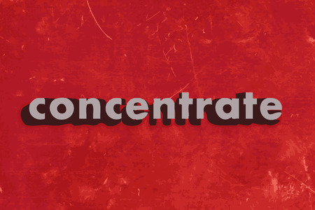 concentrate: concentrate vector word on red concrete wall