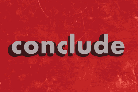 conclude: conclude vector word on red concrete wall