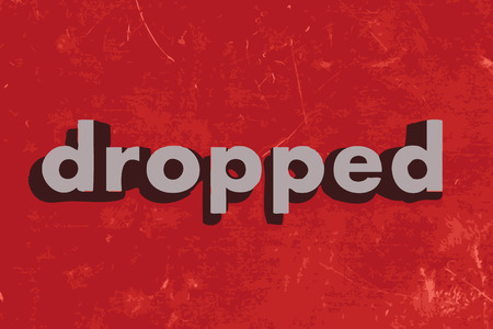 dropped: dropped vector word on red concrete wall