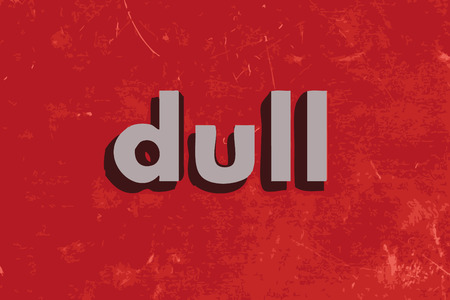 dull: dull vector word on red concrete wall