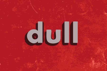 dull: palabra vector opaca en rojo muro de hormig�n Vectores
