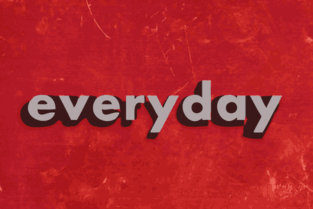 everyday: everyday vector word on red concrete wall