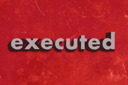 executed: executed vector word on red concrete wall