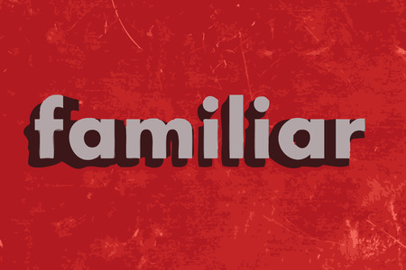 familiar: familiar vector word on red concrete wall