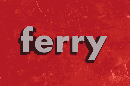 ferry: ferry vector word on red concrete wall