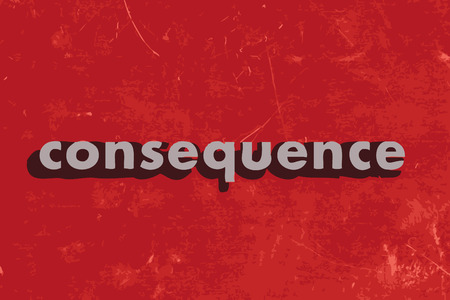 consequence: consequence vector word on red concrete wall