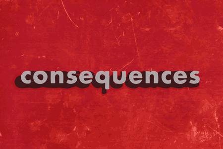 consequences: consequences vector word on red concrete wall Illustration