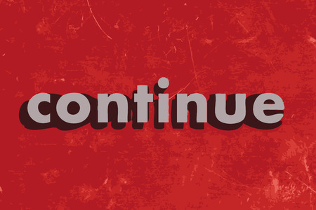 continue: continue vector word on red concrete wall