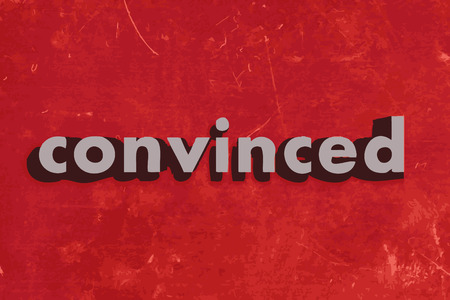 convinced: convinced vector word on red concrete wall