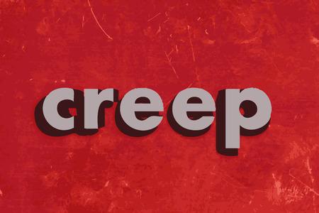 creep: creep vector word on red concrete wall