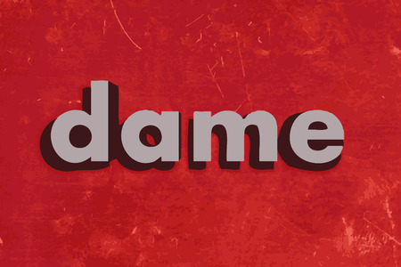 dame: dame vector word on red concrete wall