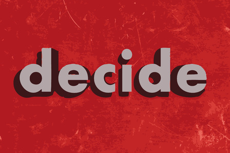 to decide: decide vector word on red concrete wall