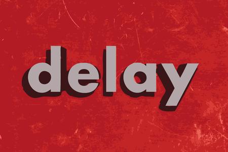 delay: delay vector word on red concrete wall